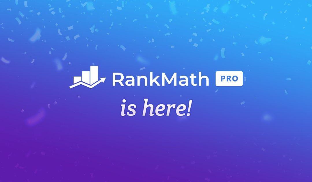 Rank Math Pro est-là, enfin le plugin est sortie !